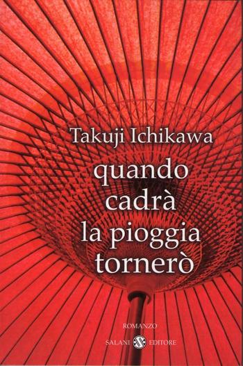Quando Cadrà La Pioggia Tornerò Libro Ichikawa Takuji